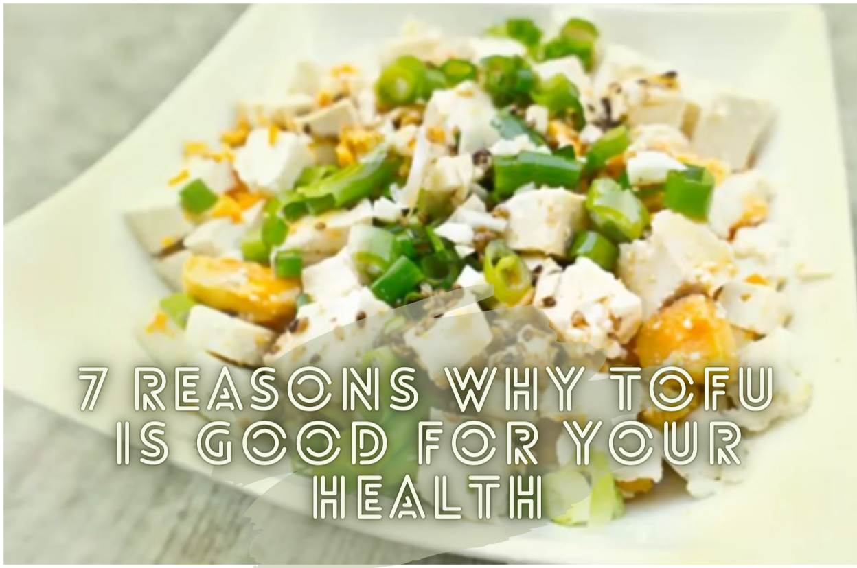 Reasons Why Tofu is Good for Your Health
