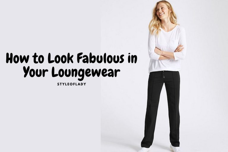 How to Look Fabulous in Your Loungewear