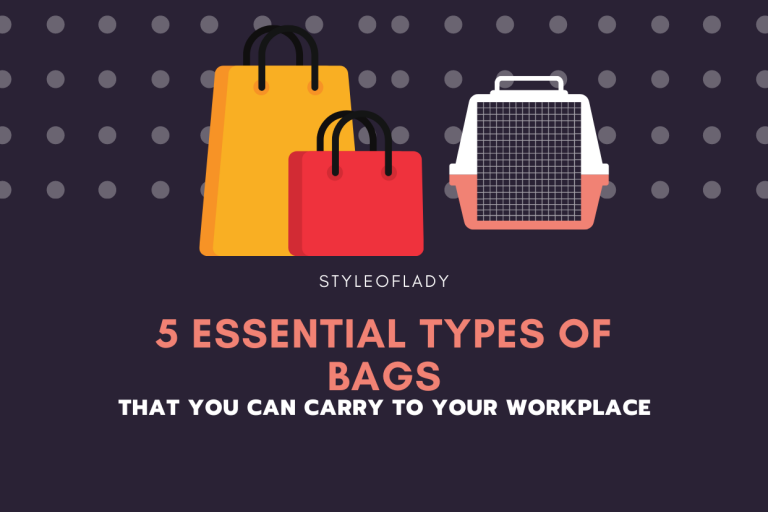 5 Essential Types Of Bags That You Can Carry To Your Workplace