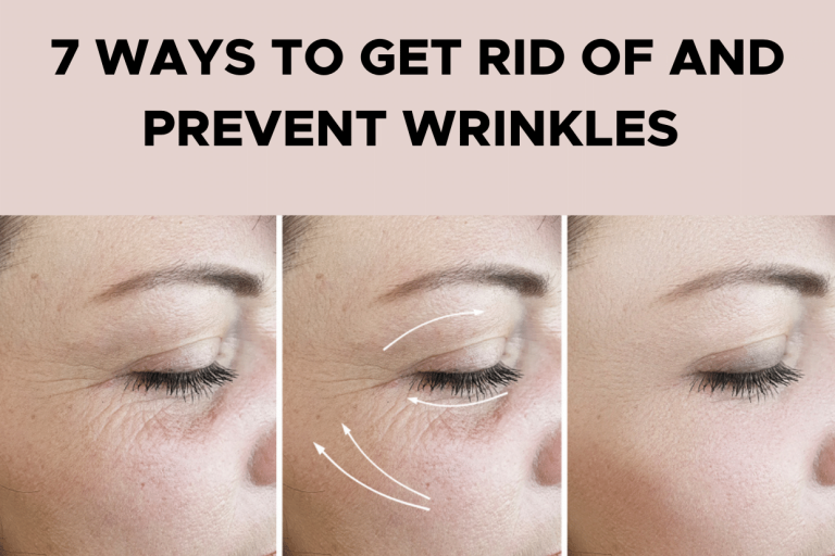 7 Ways to Get Rid of and Prevent Wrinkles