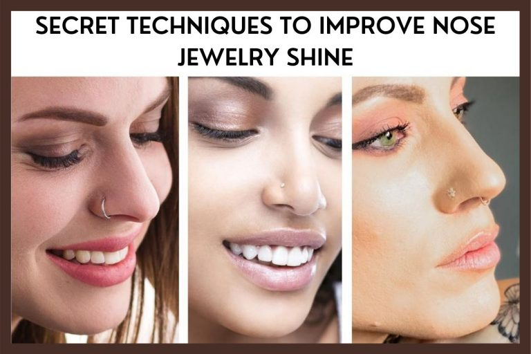 Apply These 7 Secret Techniques To Improve Nose Jewelry Shine