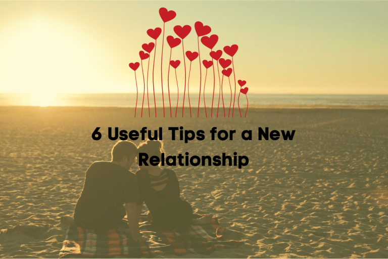 6 Useful Tips for a New Relationship